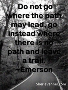 Do not go where the path may opt 225x300 Inspirational Picture Quotes