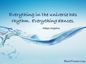 Everything in the universe has rhythm opt 300x225 Inspirational Picture Quotes