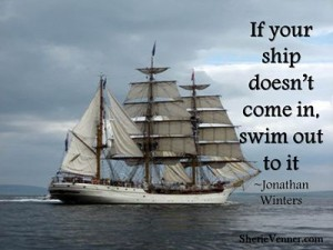 If your ship doesn't come in swim opt 300x225 Inspirational Picture Quotes