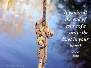 If youre at the end of your rope opt 300x225 Inspirational Picture Quotes
