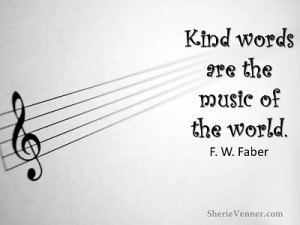 Kind words are the music of the world opt 300x225 Inspirational Picture Quotes