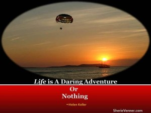 Life is A Daring Adventure2 opt 300x225 Inspirational Picture Quotes
