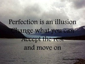 Perfection is an illusion opt 300x225 Inspirational Picture Quotes