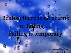 Realize there is no shame in failing 300x225 Inspirational Picture Quotes