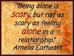 being alone is scary