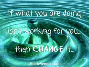 If what you are doing isnt working change it