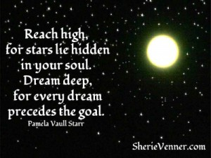 Reach high for stars lie hidden in your soul