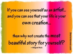 see yourself as an artist of your own life