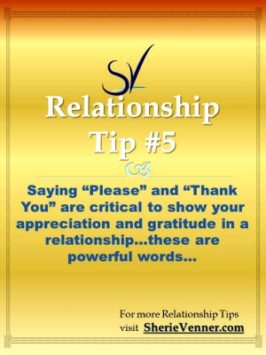 Relationshiptiptemplate5.1 Relationship Tips. #5. Do Please and Thank You Factor in Your Relationships?
