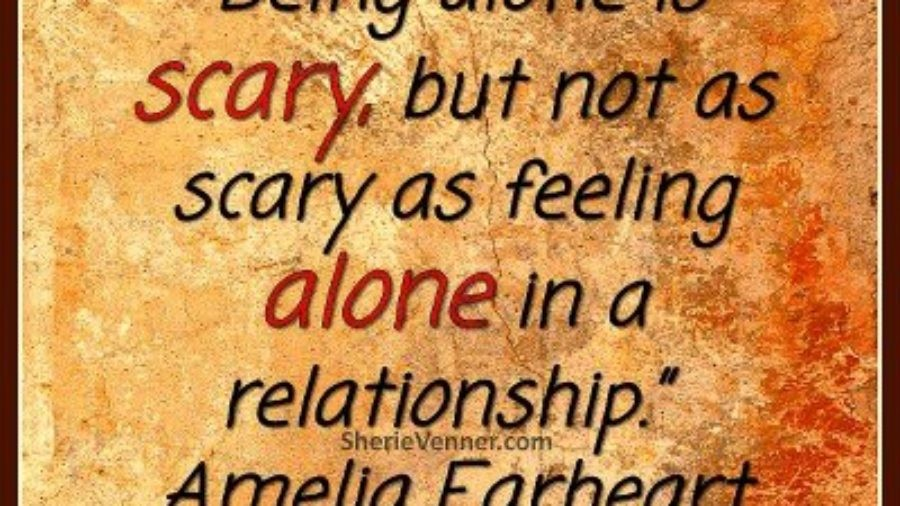 Fear of Being Alone Keeping You in a Bad Relationship?