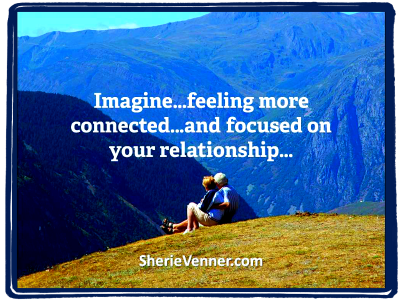 Imagine feeling more connected and focused on your relationship