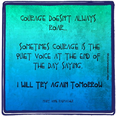 Courage doesn't always roar quote