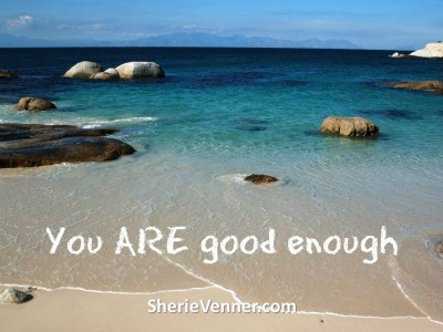 You ARE good enough