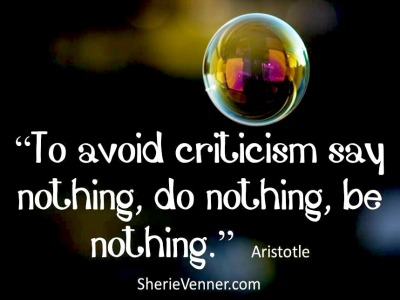 To avoid criticism say nothing do nothing be nothing Aristotle