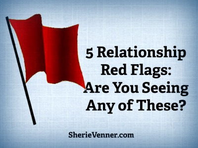 5 Relationship Red Flags
